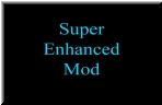 Super Enhanced Mod